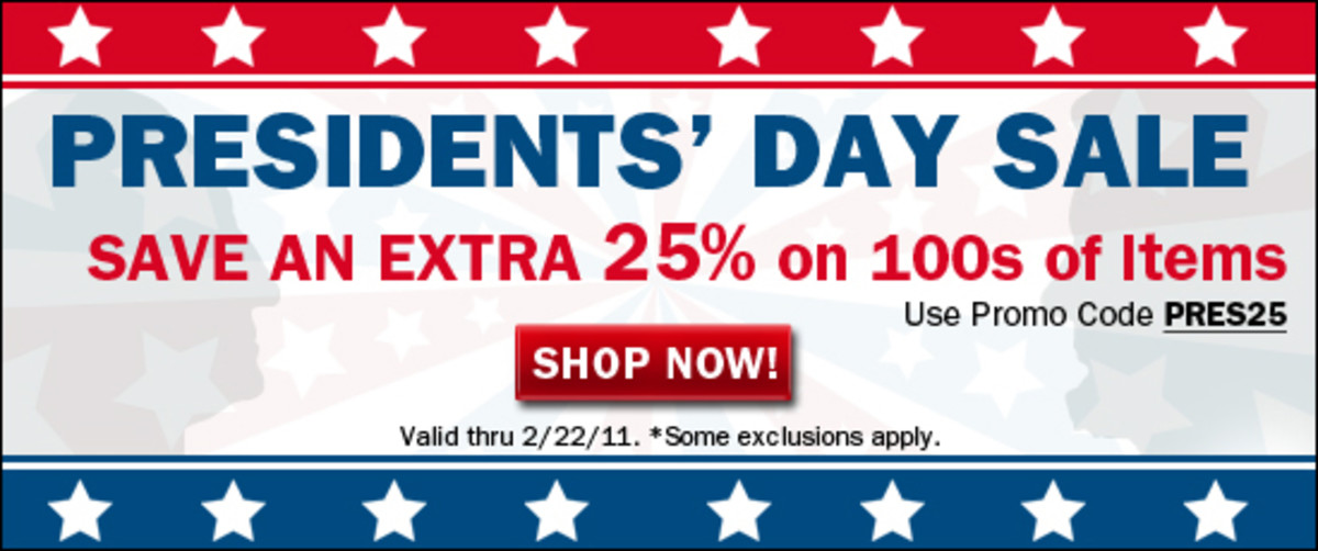 Presidents' Day Sale - Save an Extra 25% thru 2/22/11