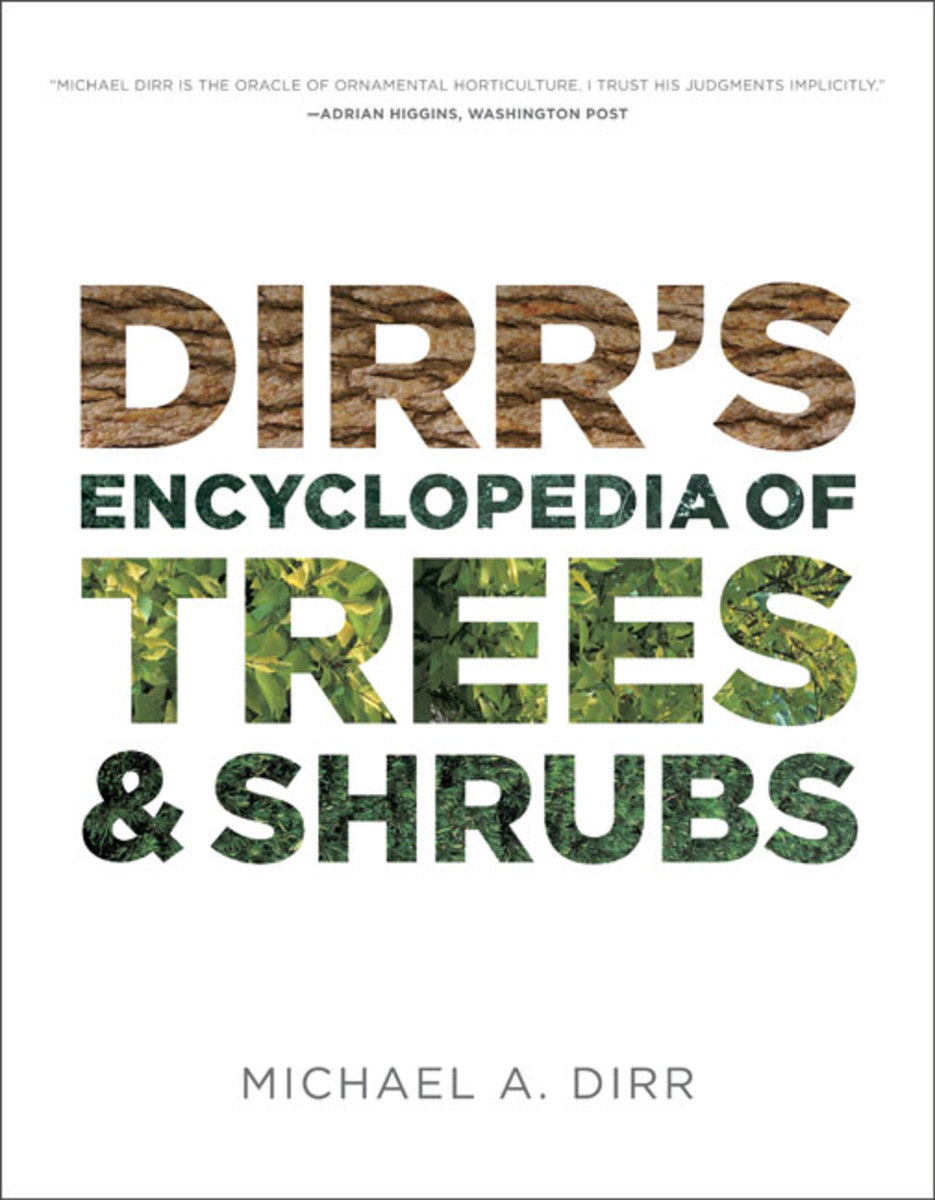 Dirr's Encyclopedia of Trees & Shrubs